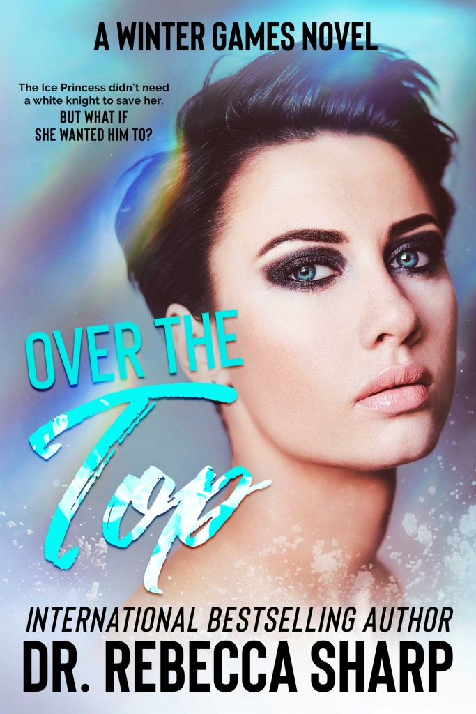 Over the Top, Dr. Rebecca Sharp, Blue, Face, Girl, Banner, Romance, Dual POV
