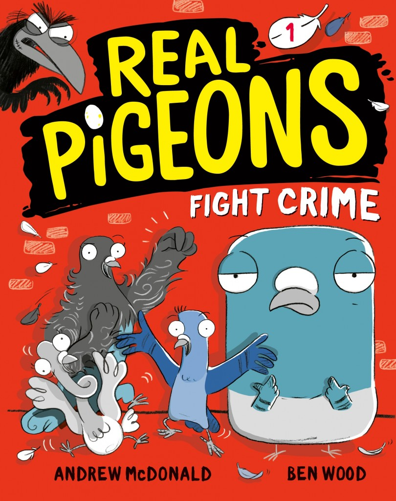 Real Pigeons Fight Crime, Pigeons, Humour, Children's Books, Red, Andrew McDonald, Ben Woods,