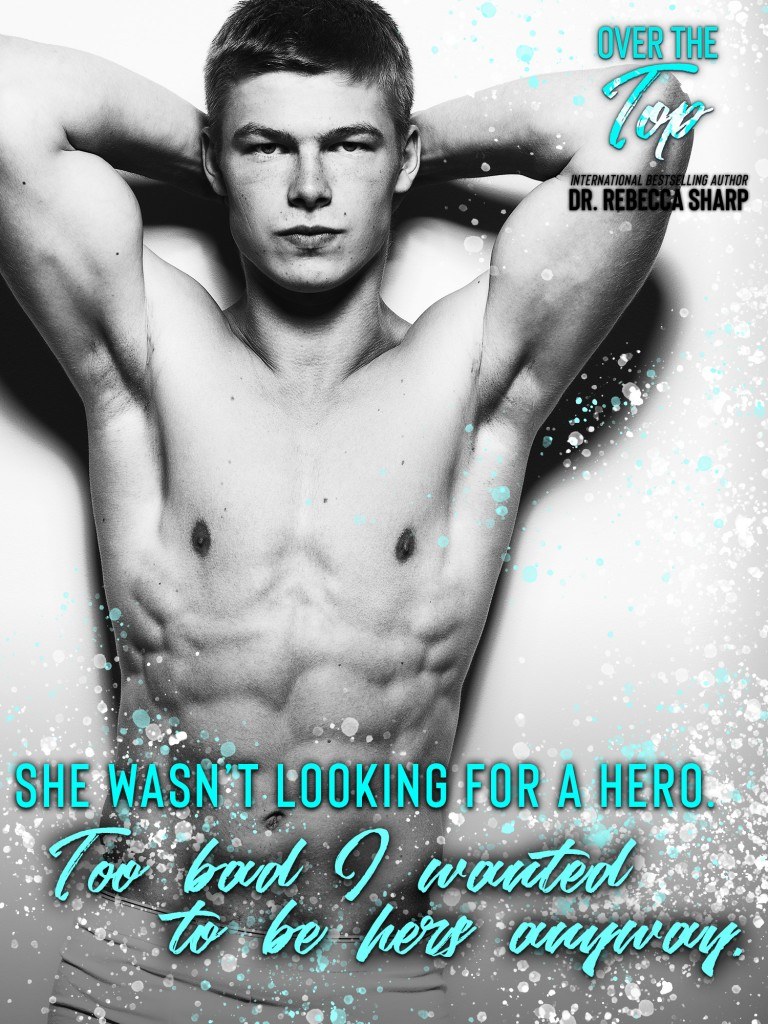Over the Top, Dr. Rebecca Sharp, Blue, Face, Girl, Banner, Romance, Dual POV, Half-naked guy, muscles