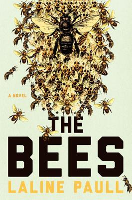 The Bees, Laline Paull, Bees, Hive, Yellow, Black Letters, Dystopia, Fiction