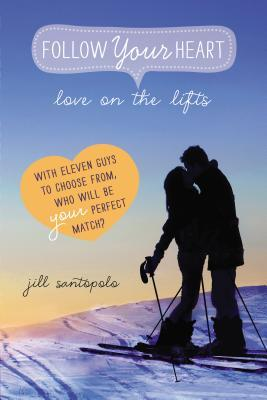 Follow Your Heart 2, Love on the Lifts, Kissing, Skiing, Jill Santopolo, Sunset, Snow, Heart, Choose Your Own Adventure, Romance, Cute, Guy, Girl