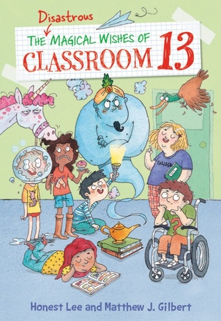 Classroom, wheelchair, Children's Books, Fantasy, Wishes, Genies, Children's Books, Illustrations, Humour, Honest Lee, Matthew J. Gilbert, Joëlle Dreidemy, The Disastrous Magical Wishes of Classroom 13