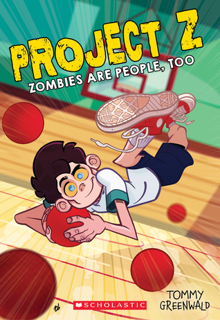 Zombies Are People, Too, Tommy Greenwald, Dodgeball, Children's Books, Zombie, Balls, Gym, Illustrations, Zombie, Humour, Friendship