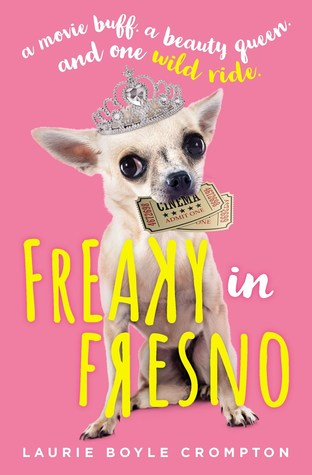 Contemporary, Movie Theater, Family,Freaky in Fresno, Laurie Boyle Crompton, Pink, Dog, Movie Ticket, Crown, Young Adult