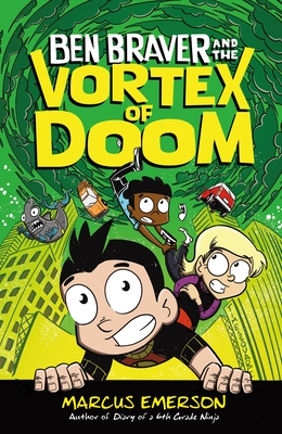 Ben Braver and the Vortex of Doom, Ben Braver #3, Marcus Emerson, Green, Humour, Vortex, Boys, Girls, City, Children's Books, Superpowers, Friendship, Villains