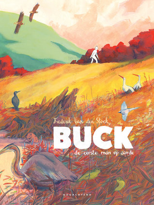 Buck - de eerste man op aarde, Frederik van den Stock, Landscape, Animals, Man, Sky, Clouds, Orange, Green, Red, Forest, Birds, Graphic Novel, Bible Stories, Babel, First Man, Weird, Gorgeous Illustrations