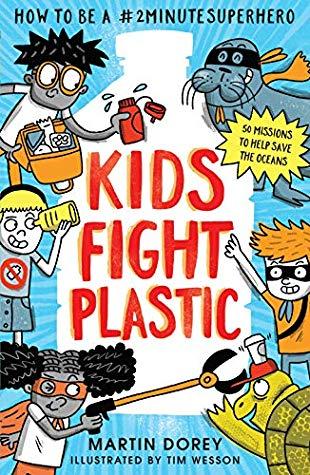 Kids Fight Plastic, Blue, Kids, Boys, Girls, Bottle, Red Letters, Non-fiction, Environment, Plastic, Saving the World, Martin Dorey