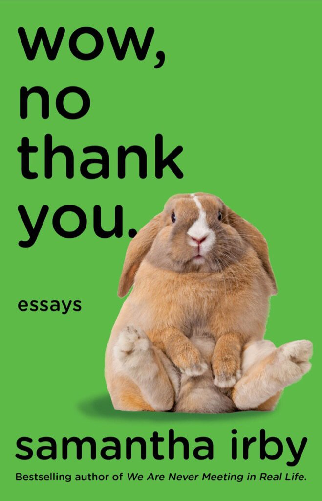 Wow No Thank You, Samantha Irby, Essays, Non-fiction, Humour, Memoir, LGBT, Samantha Irby, Bunny, Green Background