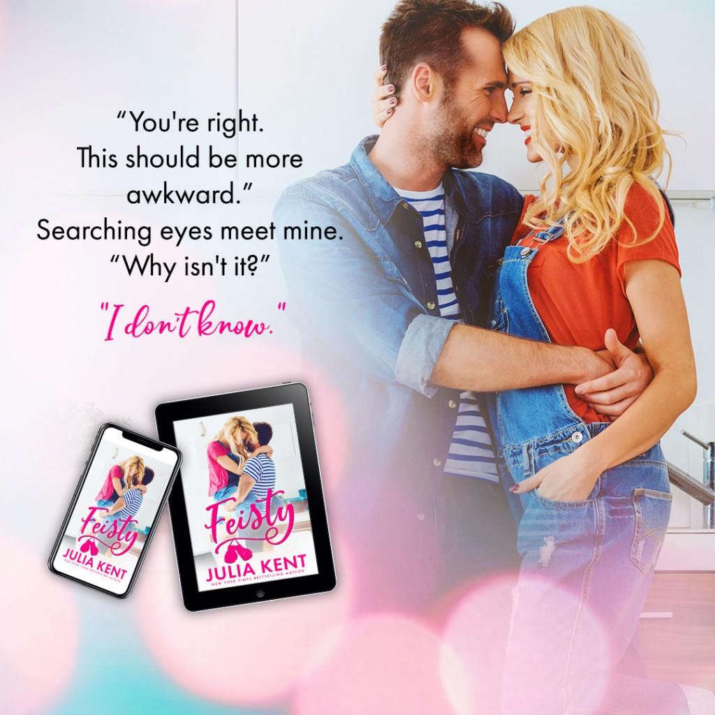 Julia Kent, Feisty, Pink Letters, Banner, Romance, Man, Woman, Cute, Teaser