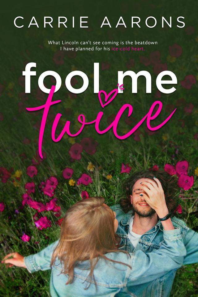 Fool Me Twice, Carrie Aarons, Flowers, Man, Woman, Grass, Green, Romance, Revenge, Bucket List, Cancer