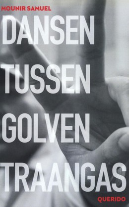 Dansen tussen golven traangas, Egypt, Young Adult, Mounir Samuel, Querido, Gray, Hand, Peace Sign, Multiple POV, Revolution, Religion, LGBT