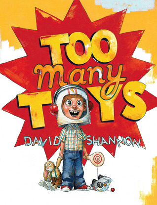 Too Many Toys, David Shannon, Red, Orange, Yellow, Boy, Toys, Picture Books, Humour, Funny, Children's Books