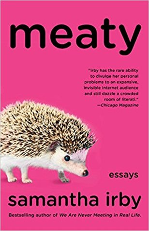 Hedgehog, Pink, Essays, Non-fiction, Autobiography, Meaty, Samantha Irby