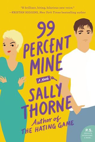 Contemporary, Adult, 99 Percent Mine, Sally Thorne, Yellow, Man, Woman, Humour, Romance