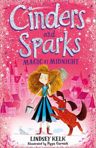 Cinders & Sparks: Magic at Midnight, Pink, Cinders & Sparks, Girl, Mop, Shoe, Retelling, Cinderella, Children's Books, Humour, Fairies, Magic, Wishes, Sparkles, City, Dog, Blue Dress, Fantasy