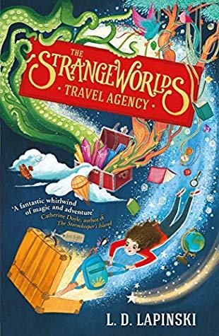 Children's Books, Tentacles, Travelling, Secret, Fantasy, Magic, Clouds, Globe, Backpack, Girl, Treasure Chest, AdventureThe Strangeworlds Travel Agency, L.D. Lapinski, Suitcases,