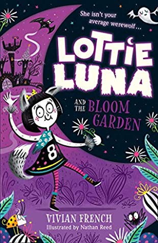 Vivian French, Nathan Reed, Lottie Luna and the Bloom Garden, Purple, Plants, Girl, Werewolf, Castle, Bat, Ghosts, Children's Books, Illustrations, Fantasy, Magic, Werewolves, Superpowers, Cute, Friendship
