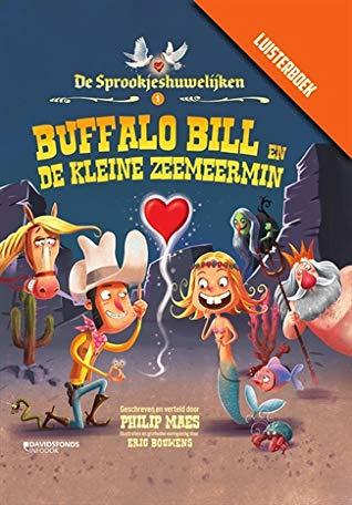 Buffalo Bill en de kleine zeemeermin, Sprookjeshuwelijken, Mermaid, Cowboy, Horses, Fears, Retelling, Humour, Children's Books, Heart, Proposal, King, Cactus, Witch, Humour, Philip Maes, Eric Bouwens