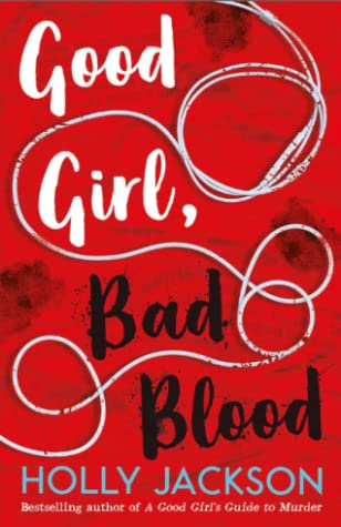 Good Girl Bad Blood, Mystery, Young Adult, Murder, Investigation, Holly Jackson, Read, White/Black Letters