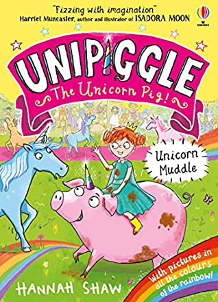 Pig, Princess, Rainbow, Colourful, Unicorns, Magic, Fantasy, Humour, Funny, Unipiggle The unicorn Pig, Unicorn Muddle, Princess, King, Queen, Cute, Fun, Yellow, Banner, Children's Books, Hannah Shaw