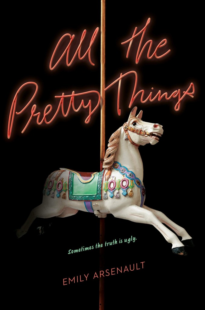 Young Adult, Black Cover, All the Pretty Things, Emily Arsenault, Horse, Carnival, Merry Go Round, Thriller, Mystery, Friendship, Amusement Park, Murder
