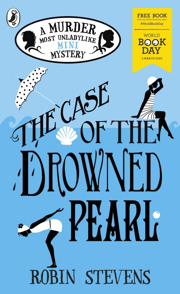 The Case of the Drowned Pearl, Robin Stevens, Swimming Suits, Holidays, Murder, Mystery, Murder Most Unladylike, Blue, Friendship, Girls, Young Adult