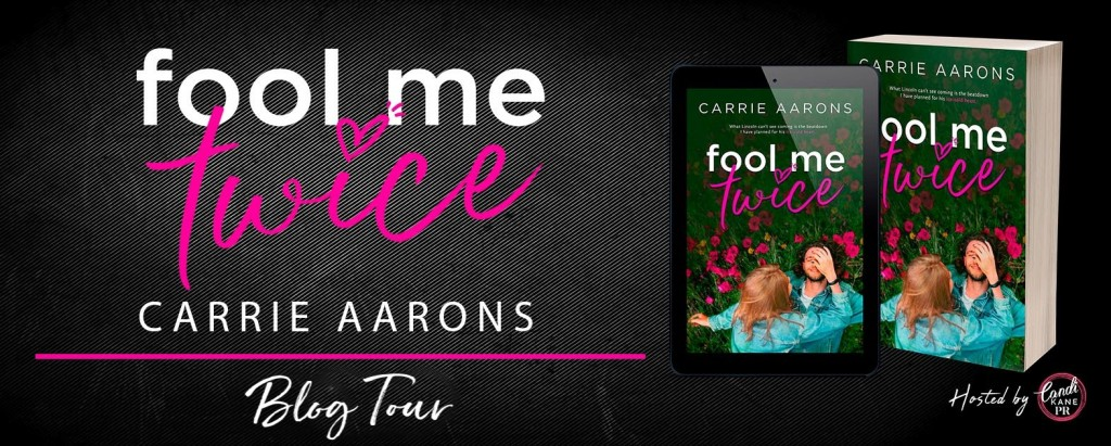 Banner, Fool Me Twice, Carrie Aarons, Flowers, Man, Woman, Grass, Green, Romance, Revenge, Bucket List, Cancer