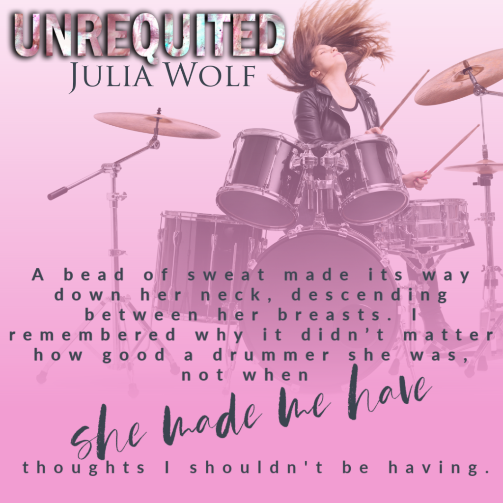 Girl, Drummer, Book Teaser, Pink, Teaser, Romance, Band, Dual POV, Unrequited, Julia Wolf