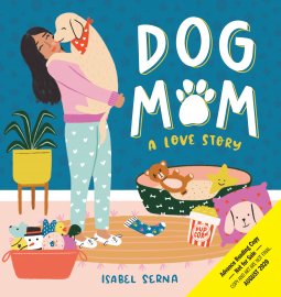 Dog Mom, Isabel Serna, Dogs, Non-Fiction, Cute, Humour, Funny, Living Room, Woman, Dog