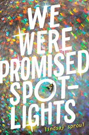 Glitter, Sparkles, White Letters, We Were Promised Spotlights, Lindsay Sproul, LGBT, Contemporary, Young Adult, Romance, Cover