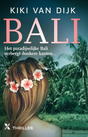 Girl, Flowers, Trees, Palmtrees, Bali, Kiki van Dijk, Family, Multiple POV, Murder, Dutch, Thriller