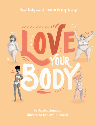 Love Your Body, Girls, Body Positivity, Picture Books, Self Care, Body Acceptance, Carol Rossetti, Orange, Girls, Shapes, Children's Books