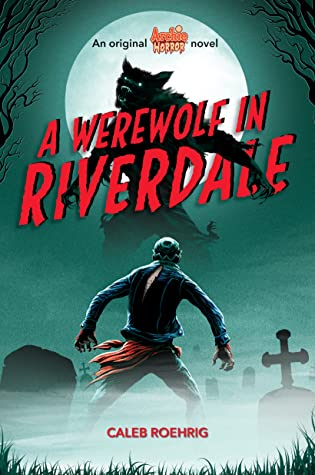 A Werewolf in Riverdale, Riverdale, Archie, Archie Horror, Caleb Roehrig, Moon, Night, Werewolf, Boy, Young Adult, Graveyard, Fantasy, Paranormal, Horror