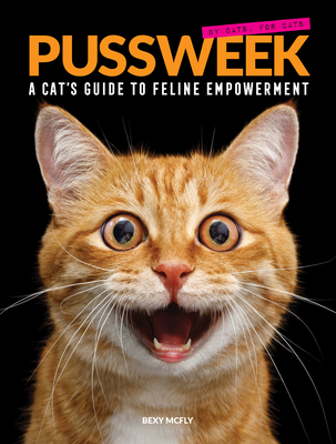 Bexy McFly, Cat, Funny, Interviews, Stories, Articles, Quizzes, Pussweek: A Cat's Guide to Feline Empowerment, Pussweek,
