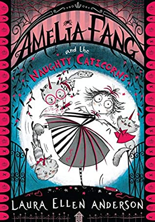 Amelia Fang and the Naughty Caticorns, Laura Ellen Anderson, Unicorns, Cats, Baby, Pregnancy, Magic, Fantasy, Red, Moon, Vampires, Girl, Amelia Fang, Children's Books, Illustrations, Friendship, Prince, Fairies, Ghosts