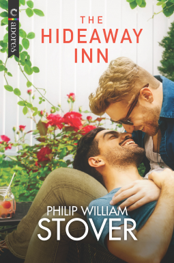 The HIdeaway Inn, Seasons of New HOpe, LGBT, Romance, Flowers, Two Guys, Hotel, M/M Romance, Happy Ending, Philip WIlliam Stover