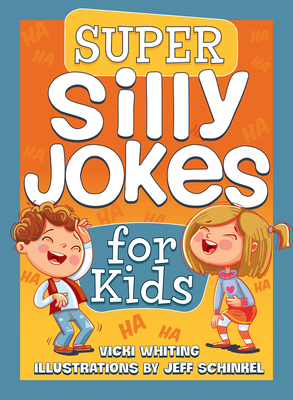 Vicki Whiting, Jeff Schinkel, Children's Books, Humour, Funny, Super Silly Jokes for Kids, Orange, Boy, Yellow, Girl, Jokes,