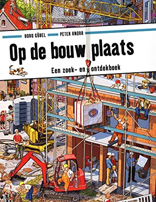Op de bouwplaats: een zoek- en ontdekboek, Children's Book, Building, Community, Picture Book, Search and Discover, Gorgeous Illustrations, Building, Cat, Houses, People, by Doro Göbel, Peter Knorr