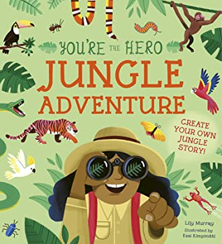 Green, animals, plants, binoculars, You're the Hero: Jungle Adventure, Jungle, Adventure, Children's Books, Choose Your Own Adventure, Choices, Picture Books, Lily Murray, Essi Kimpimäki