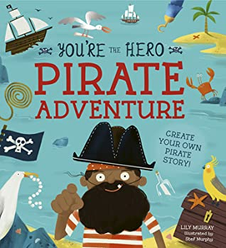 Choose Your Own Adventure, Pirates, Blue, Ship, Treasure, Ship, Mermaids, Vampires, Goat, Parrot, Treasure, Humour, Funny, Children's Books, Picture Book, Options, Fantasy, Lily Murray, Stef Murphy