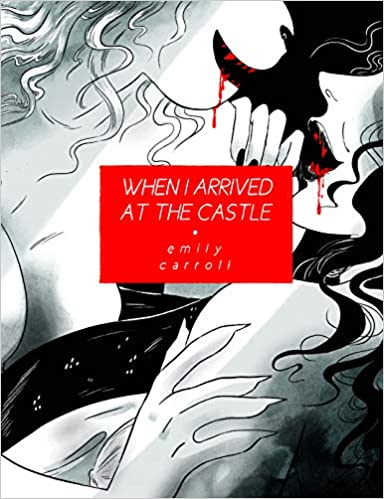 When I Arrived at The Castle, Emily Carroll, Blood, Women, LGBT, Graphic Novel, Horror