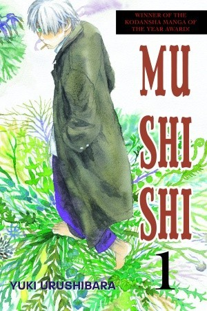 Mushishi, Volume 1, Fantasy, Slice of Life, Supernatural, Manga, Travelling, Doctor, Mystery, Episodic, Yuki Urushibara
