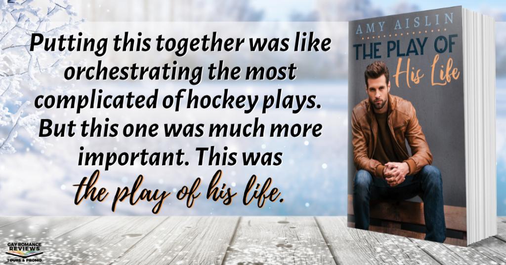 The Play of His Life, Amy Aislin, LGBT, Sports, Dual POV, Romance, Man, Teaser