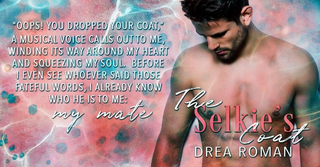 Selkie's Coat, Selkie, Romance, Mates, Sex, LGBT, Shapeshifter, Fantasy, Romance, Half-naked guy, Drea Roman