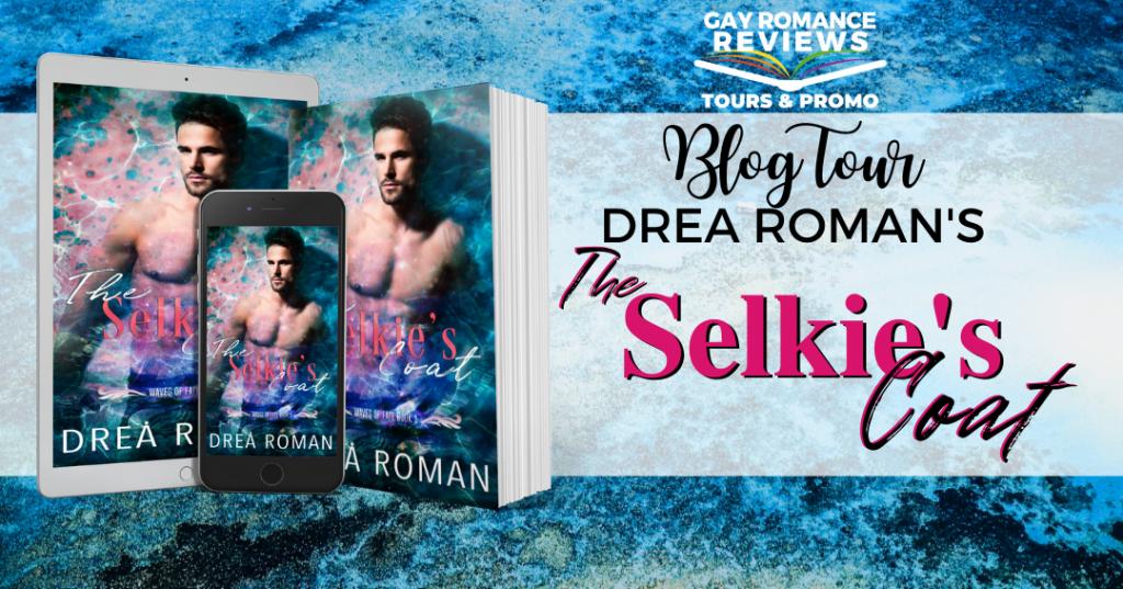 Selkie's Coat, Selkie, Romance, Mates, Sex, LGBT, Shapeshifter, Fantasy, Romance, Half-naked guy, Drea Roman, Banner
