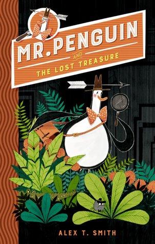 Mr Penguin and the Lost Treasure, Alex T. Smith, Penguin, Mystery, Treasure, Adventure, Jungle, Arrow, Hat, Plants, Animals, Humour, Funny, Spider