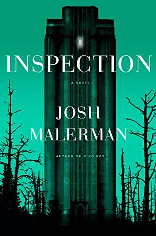 Inspection, Josh Malerman, Horror, Mystery, Dystopia, Green, Building, Forest, Thriller,