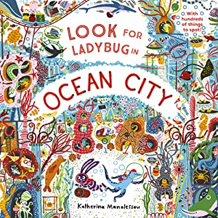 Look for Ladybug in Ocean City, Katherina Manolessou, Ocean, Search-and-Find, Detective, Fun, Humour, Funny, Ladybug, Fishes, Children's Books, Picture Books, Octopus, Coral reef, Holidays