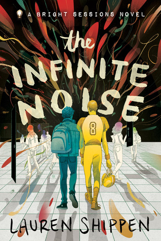 The Infinite Noise, The Bright Sessions, Book #1, LGBT, Lauren Shippen, Colourful, Colours, Boys, Mental Health, Romance, Fantasy, Superpowers