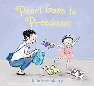 Pearl Goes to Preschool, Girl, Woman, Dancing, Tutu, Preschool, Ballet, Dancing, Picture Book, Cute, Children's Book, Friendship, Plushie, Julie Fortenberry